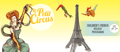 Children's French Holiday Programme - Le Petit Circus