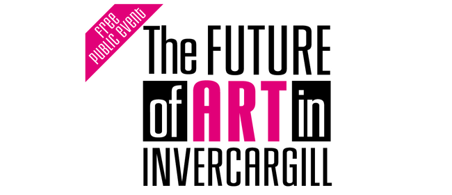 The Future of Art In Invercargill - Panel Discussion