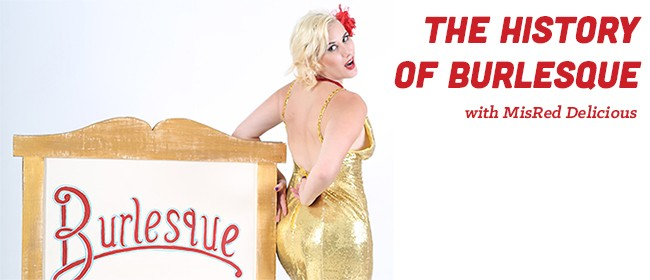 The History of Burlesque With MisRed