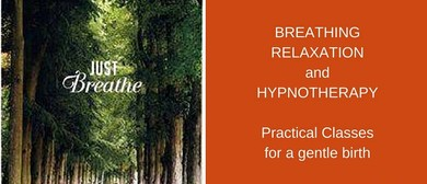 Breathing & Relaxation - Practical Classes for Gentle Birth