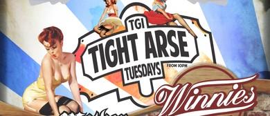 Tight Arse Tuesdays