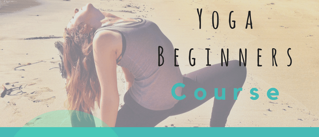 Yoga Beginners Course - West Auckland