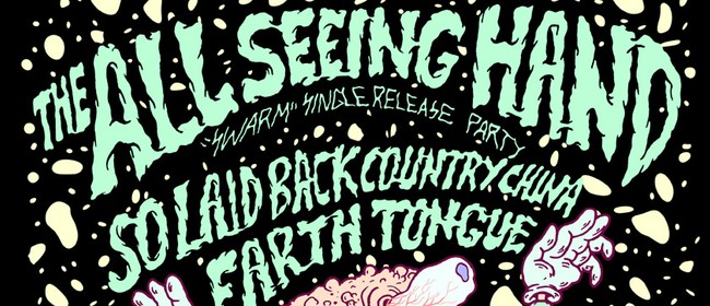 The All Seeing Hand Single Release with Special Guests