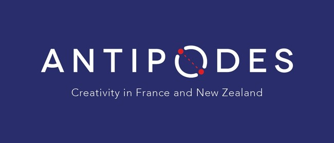 Antipodes: Creativity In France and New Zealand