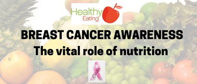 Breast Cancer - The Vital Role of Nutrition