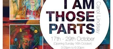 I am Those Parts - Exhibition by Carol Lindsay