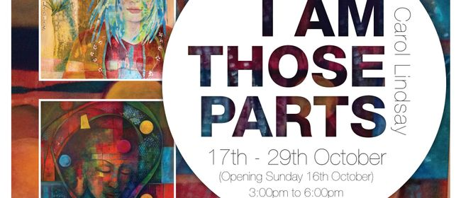 I am Those Parts - Exhibition by Carol Lindsay