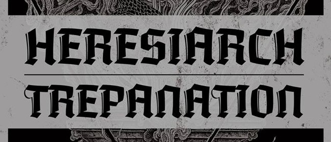 Heresiarch, Trepanation and Guests