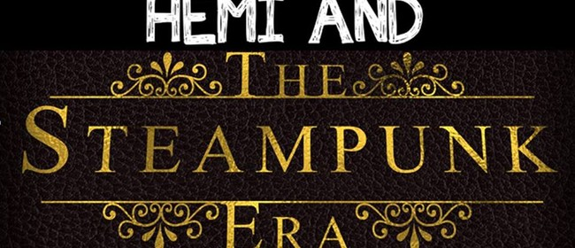 Hemi and The Steampunk Era