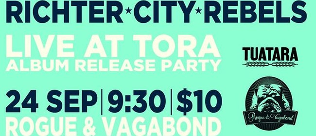 Richter City Rebels 'Live At Tora' - Album Release Party