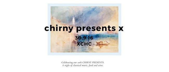 Chirny Presents X