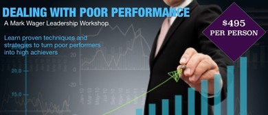 Dealing With Poor Performance: A Leadership Workshop