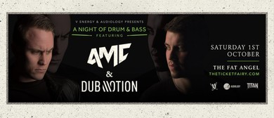 A Night of Drum & Bass: AMC & Dub Motion (UK)