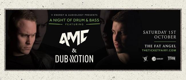 A Night of Drum & Bass: AMC & Dub Motion (UK)