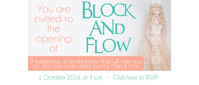 Block and Flow Exhibition Opening by Mandi Lynn