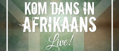 Kom Dans In Afrikaans