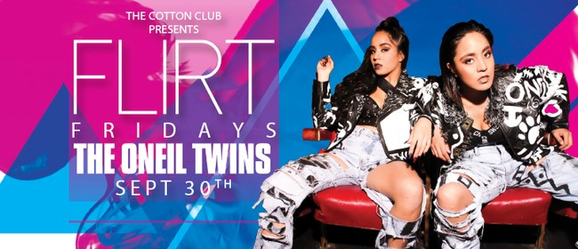 Flirt Friday: The Oneill Twins Supported by DJ Infared & R