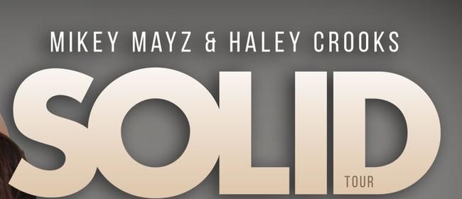 Solid Tour - Mikey Mayz and Haley Crooks (Mai FM)