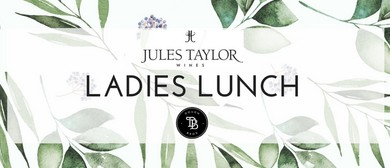 Ladies Lunch with Jules Taylor