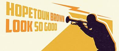 Hopetoun Brown feat. Finn Scholes - Look So Good tour