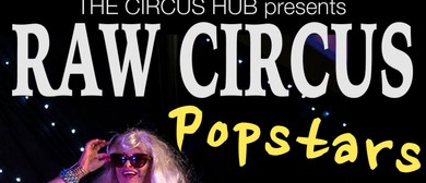 Raw Circus Show - Popstars