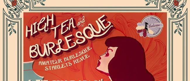 High Tea & Burlesque Amateur Starlet Revue