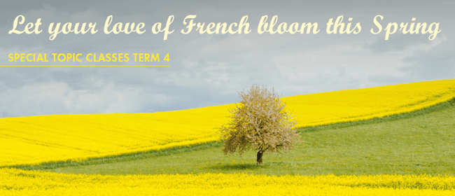 French Classes - Special Topic Classes - Term 4