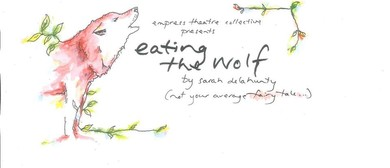 Eating the Wolf By Sarah Delahunty - A Reading