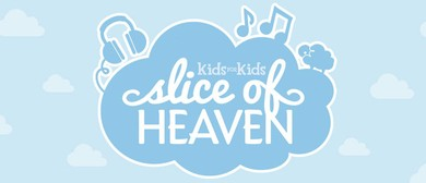 Kids for Kids - Slice of Heaven