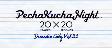 PechaKucha Night Dunedin City Vol.31