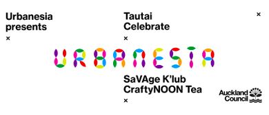 Tautai Celebrate: SaVAge K'lub CraftyNoon Tea
