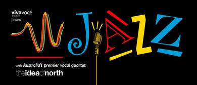 Viva Voce: VV Jazz! - The Idea of North