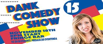 Dank Comedy Show 15