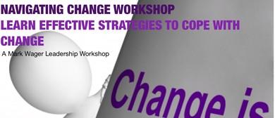 How To Effectively Navigate Change: A Leadership Workshop