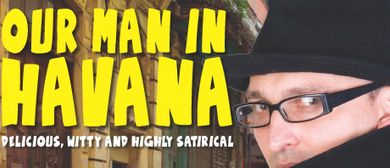Auditions: Our Man In Havana