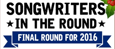 Songwriters In the Round - Final Round for 2016