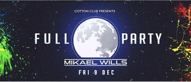 Full Moon Party Ft. DJ Mikael Wills