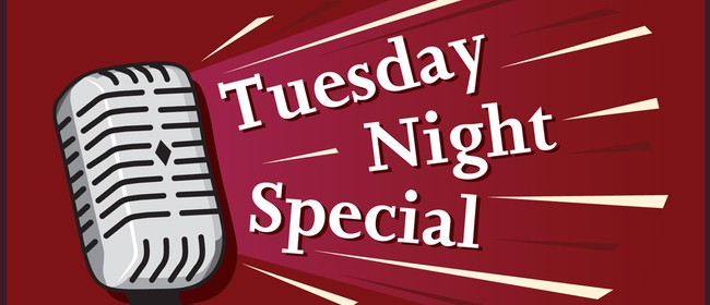 Tuesday Night Special - Open Mic
