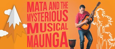 Mata and The Mysterious Musical Maunga