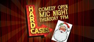 Christmas Special - Hard Cases: Comedy Open Mic Night