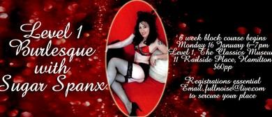 Level 1 Burlesque With Sugar Spanx