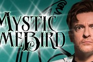 Rhys Darby in Mystic Time Bird