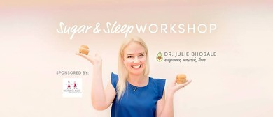Dr Julie Bhosale Sugar and Sleep Workshop: CANCELLED