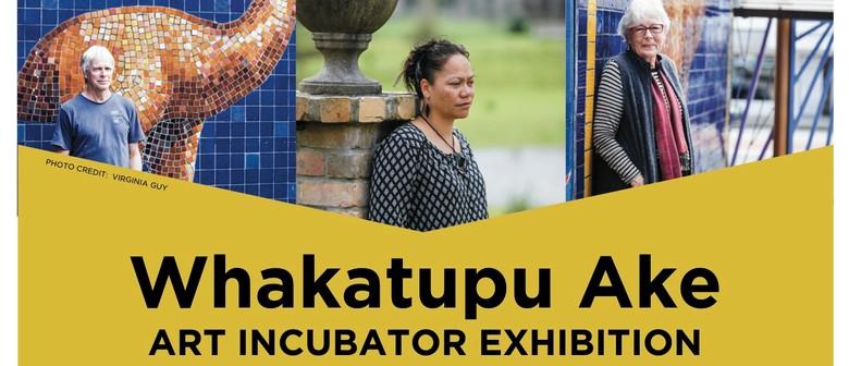 Whakatupu Ake - Art Incubator Exhibition