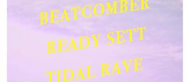 Beatcomber, Ready Sett & Tidal Rave