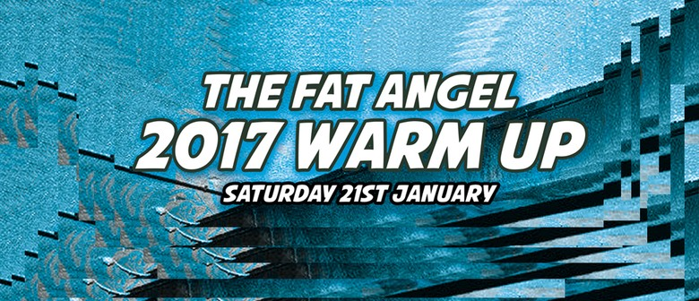 The Fat Angel 2017 Warm Up