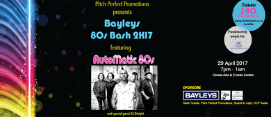 Bayleys 80s Bash 2K17 with Automatic 80s