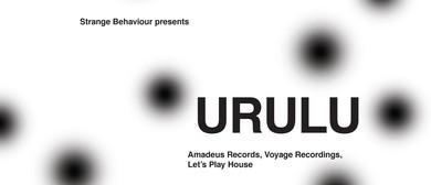Strange Behaviour: Urulu (Los Angeles/Berlin)