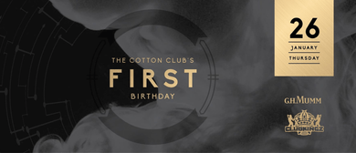 The Cotton Club's 1st Birthday Weekend