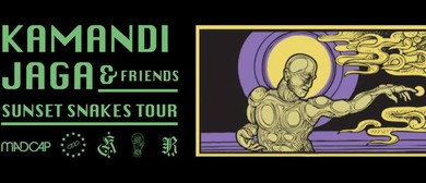 Kamandi, Jaga & Friends - Sunset Snakes Tour
